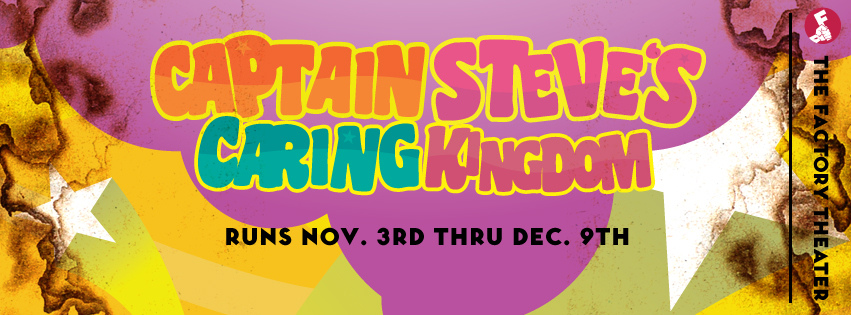 Captain Steve's Caring Kingdom, presented by the Factory Theater