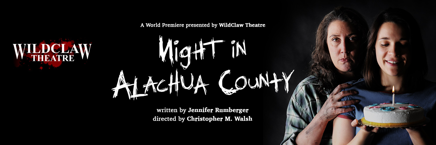 Night In Alachua County, presented by WildClaw Theatre